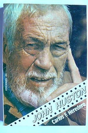 John Huston: Fernández Heredero, Carlos
