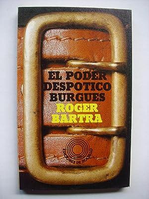 El poder despótico burgués : las raíces: Bartra, Roger