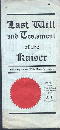 Last Will and Testament of the Kaiser, Revoking All His Wills Made Heretofore -- Humorous World War...