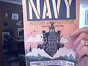 Navy History and Tradition: The Daring and Diplomacy that built a great Nation and a Navy, 1940-...