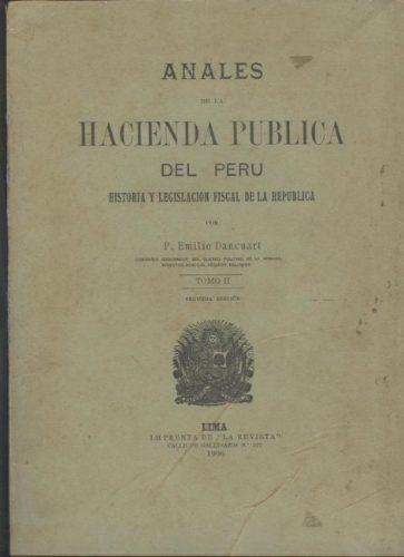 Anales de la Hacienda Pública del Perú, 19 volúmenes. Pedro Emilio Dancuart y J. M. Rodríguez
