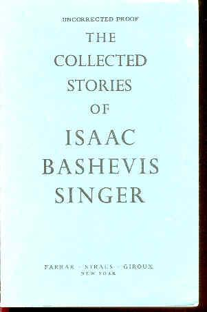 THE COLLECTED STORIES OF ISAAC BASHEVIS SINGER. SINGER, Isaac Bashevis.