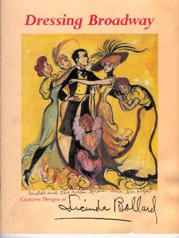 Dressing Broadway: The Costume designs of Lucinda Ballard Ballard, Lucinda Softcover 28pp.Illustrated and containing a checklist of the exhibition. Presentation copy written on the halftitle in a large hand   For Eleanor, my dear and g