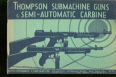 THOMPSON SUBMACHINE GUNS & SEMI-AUTOMATIC