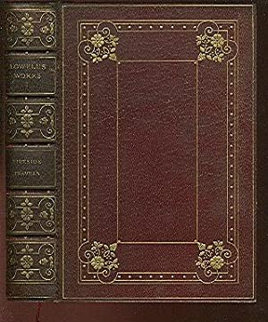 Works; The Complete Writings of James Russell: Lowell, James Russell.