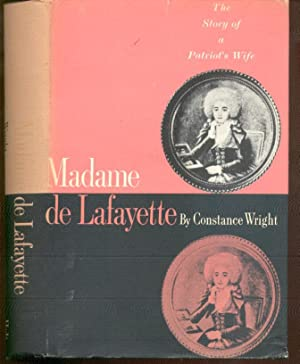 Madame de Lafayette. The Story of a: Wright, Constance.