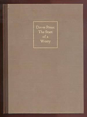 Doves Press: The Start of A Worry: Cobden- Sanderson, T. J. [Franklin, Colin -editor]