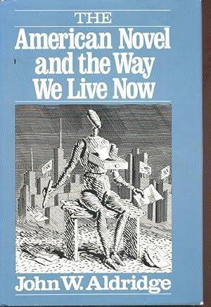 The American Novel and the Way We: Aldridge, John W.