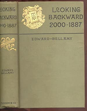 Looking Backward, 2000-1887.: Bellamy, Edward.