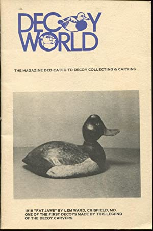 Decoy World The Magazine Dedicated To Decoy Collecting & Carving. Volume III Number 3 (1977). ...