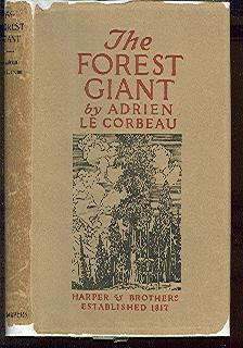 THE FOREST GIANT; THE ROMANCE OF A: LE CORBEAU, ADRIEN