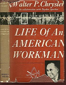 Life of an American workman: Walter P. Chrysler
