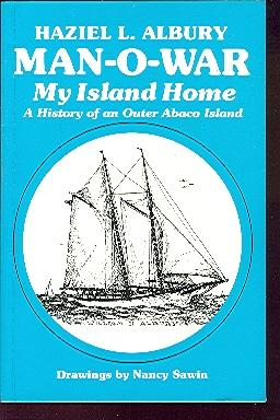 Man-o-war My Island Home A History of: Albury, Haziel L.