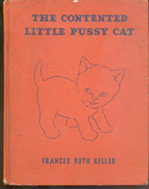 The Contented Little Pussy Cat: Keller, Frances Ruth
