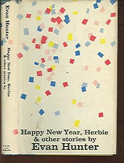 HAPPY NEW YEAR, HERBIE & Other Stories by Hunter, Evan: New York ...