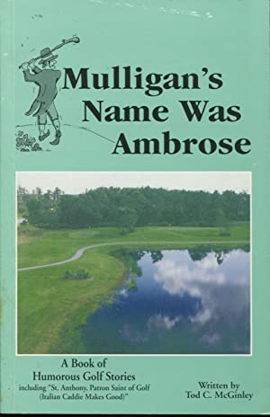 Mulligan's Name Was Ambrose: A Book of: McGinley, Tod.