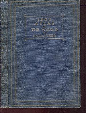 1923 Atlas of the World and Gazetteer. Containing New Maps of the Principal Countries of the World ...