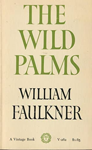 The Wild Palms: Faulkner, William.