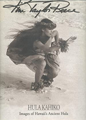 Hula Kahiko: Images of Hawaii's Ancient Hula: Reece, Kim Taylor