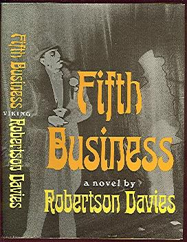the tragedy of fifth business by robertson davies Fifth business by robertson davies canadian literature may 30, 2007 superfast reader 22 comments synopsis: schoolteacher dunstan ramsay looks back over his life, intertwined with that of a childhood friend and inextricably linked with a madwoman he desperately wants to believe is a saint.