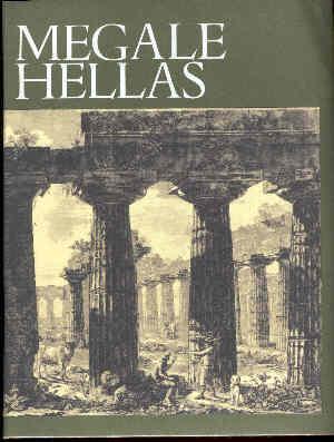 MEGALE HELLAS. Storia e civiltà della Magna: Carratelli, Pugliese G.