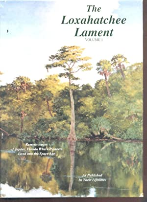 Loxahatchee Lament, The; Volume I