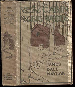 The Cabin in the Big Woods.: Naylor, James Ball