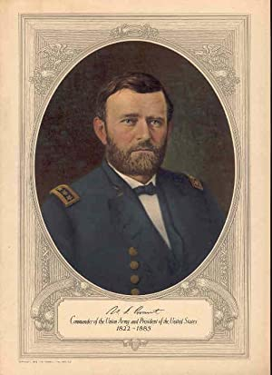 U. S. Grant Commander of the Union Army and President of the United States. [Color Portrait of U. S...