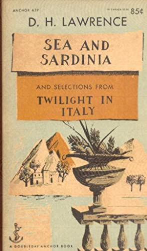 Sea and Sardinia & Twilight in Italy: Lawrence, D. H.