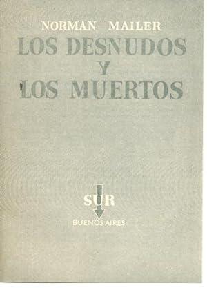 Los Desnudos y Los Muertos; La Quemaxon: Mailer, Norman;Goyanarte, Juan