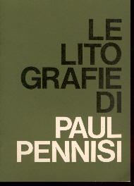 Le Litografie di Paul Pennisi. [Printed Publisher's: Pennisi, Paul (1930-