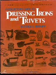 A Collector's Guide to Pressing Irons and Trivets.: Berney, Esther S. & M. Michael Berney (...