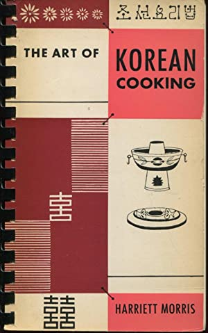 The Art of Korean Cooking: Morris, Harriett
