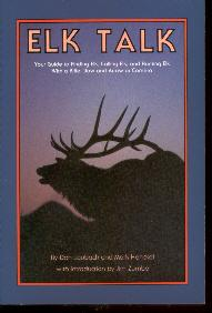 Elk Talk. Your Guide to Finding Elk,: Laubach, Don; Henckel,