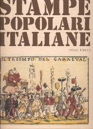 Stampe Popolari Italiane dal XV al XX Secolo a cura di Paolo Toschi.: Toschi, Paolo.