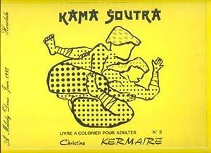 Kama Soutra Livre a Colorier pour Adultes: Kermaire, Christine.