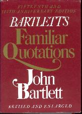 Familiar Quotations: A Collection of Passages, Phrases,: Bartlett, John; Beck,
