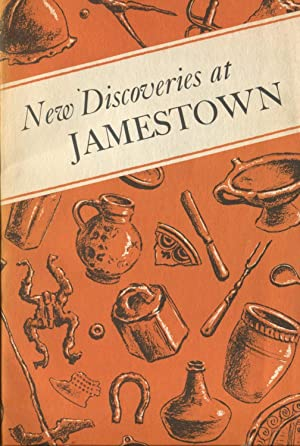 New Discoveries at Jamestown, Site of the First Successful English Settlement in America ;: Cotter,...