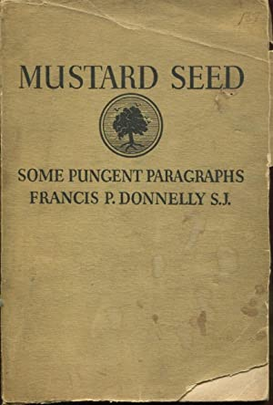 Mustard Seed: Some Pungent Paragraphs: Donnelly, Francis P.