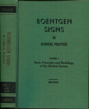 ROENTGEN SIGNS IN CLINICAL PRACTICE, VOLS. I: Meschan, Isadore With