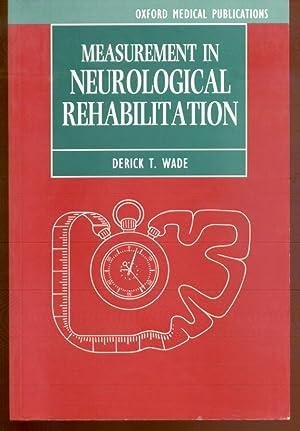 Measurement in Neurological Rehabilitation (Oxford Medical Publications): Wade, Derick T.