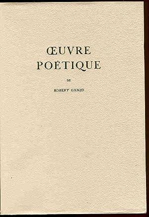 Robert Ganzo: OEuvre Poetique. Illustree de huit: Ganzo, Robert (1898-1995)