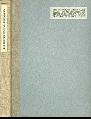 The Heroes or Greek Fairy Tales for: Kingsley, Charles (1819-75)