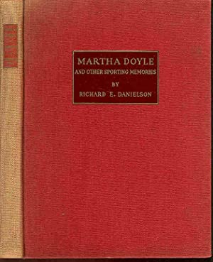 Martha Doyle and Other Sporting Memories. Illustrated: Danielson, Richard E.
