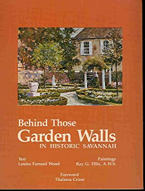 Behind Those Garden Walls in Historic Savannah.: Wood, Louisa Farrand
