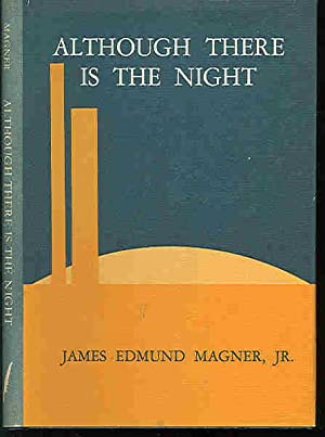 Although There Is The Night. [Poetry].: Magner, James Edmund,