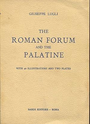 The Roman Forum and the Palatine.: Lugli, Giuseppe.