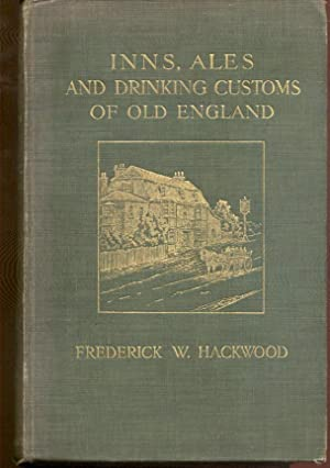 Inns, Ales, and Drinking Customs of Old: Hackwood, Frederick W.
