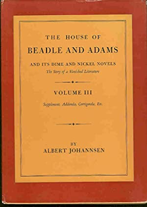 The House of Beadle and Adams and: Johannsen, Albert.