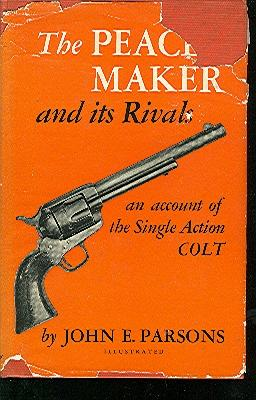 The Peacemaker and its Rivals an account: Parsons, John L.